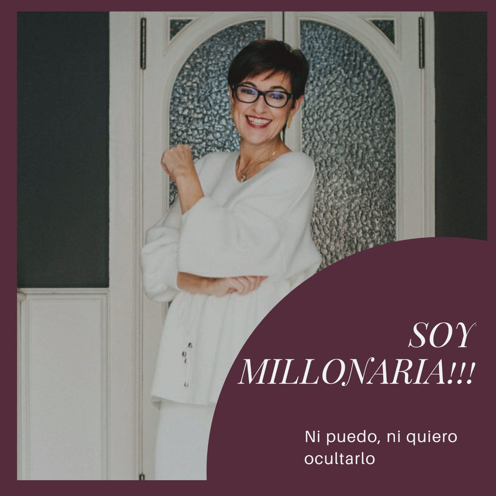Soy millonaria!!! Ni puedo, ni quiero ocultarlo