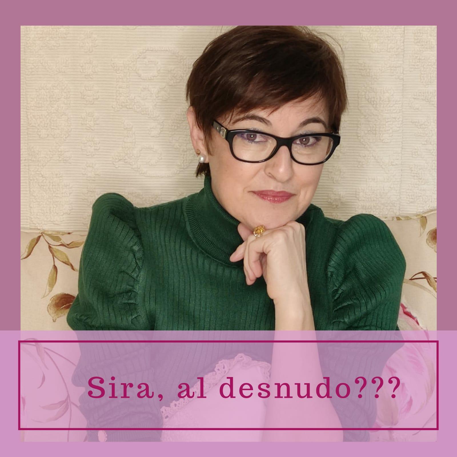 Sira, al desnudo???